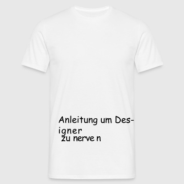 How to: Designer nerven - Männer T-Shirt