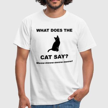 Cat Say? - T-shirt Homme