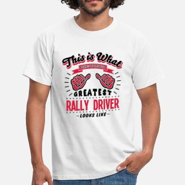 Rallye rally driver worlds greatest looks like - T-shirt Homme