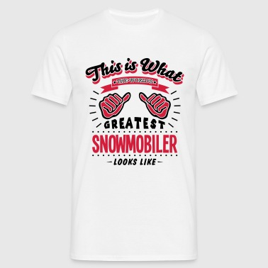 snowmobiler worlds greatest looks like - Men's T-Shirt