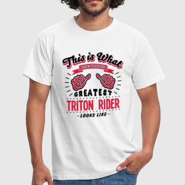 triton rider worlds greatest looks like - T-shirt Homme