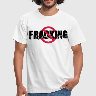 No Fracking - T-shirt Homme