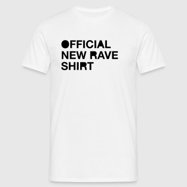 Official New Rave Shirt - Mannen T-shirt