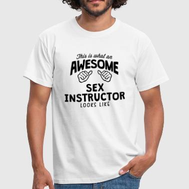awesome sex instructor looks like - T-shirt herr
