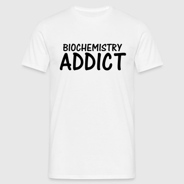 biochemistry addict - Men's T-Shirt