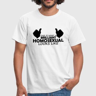 brilliant homosexual - Men's T-Shirt