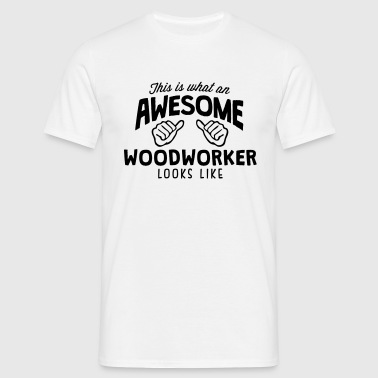 awesome woodworker looks like - Men's T-Shirt