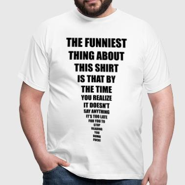 funniest thing - Men's T-Shirt