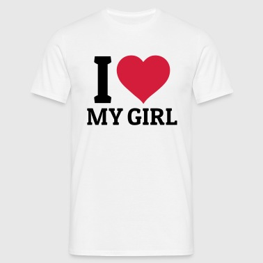 I love my Girl - Men's T-Shirt