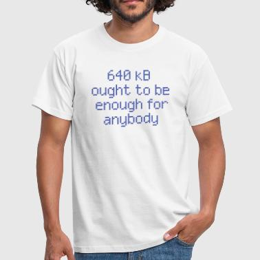640 kB for anybody - Men's T-Shirt