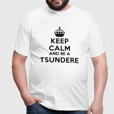 Keep calm and be a tsundere - Maglietta da uomo