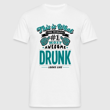 drunk world no1 most awesome copy - Men's T-Shirt