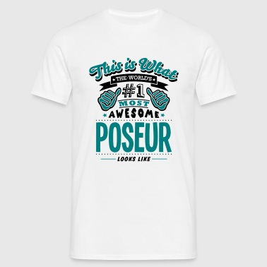 poseur world no1 most awesome copy - T-shirt Homme