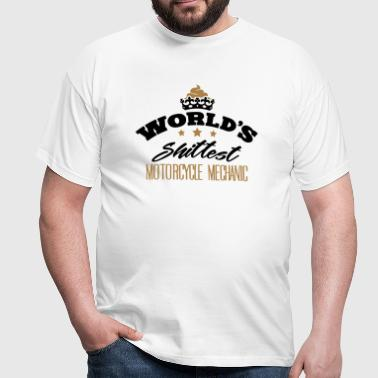 worlds shittest motorcycle mechanic - Men's T-Shirt