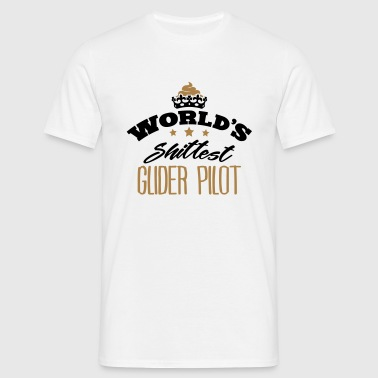worlds shittest glider pilot - Men's T-Shirt