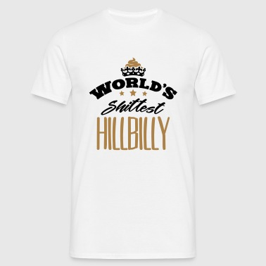 worlds shittest hillbilly - T-shirt Homme