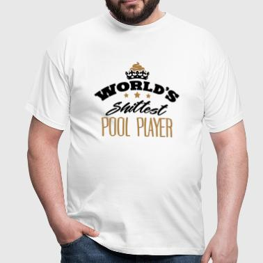 worlds shittest pool player - Men's T-Shirt