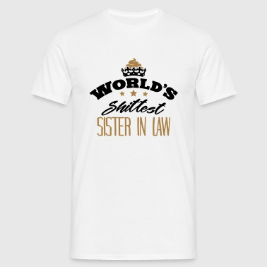worlds shittest sister in law - Men's T-Shirt