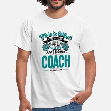 Coach coach world no1 most awesome copy - T-skjorte for menn