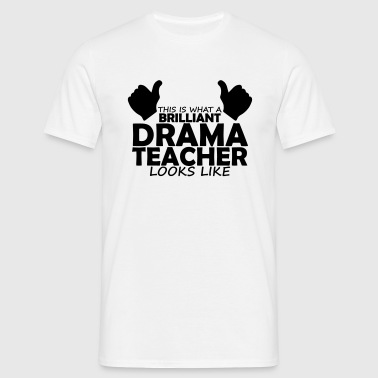 brilliant drama teacher - Men's T-Shirt