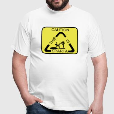 Caution this is Sparta - Men's T-Shirt