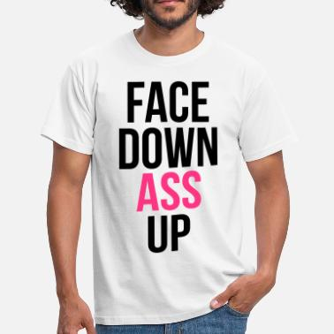 Face Down Ass Up Face down ass up - Men's T-Shirt