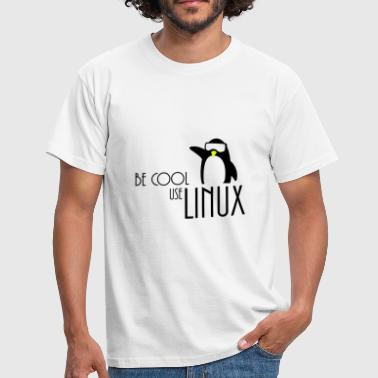 be cool use linux - Männer T-Shirt