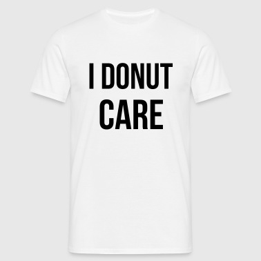I donut care - Mannen T-shirt
