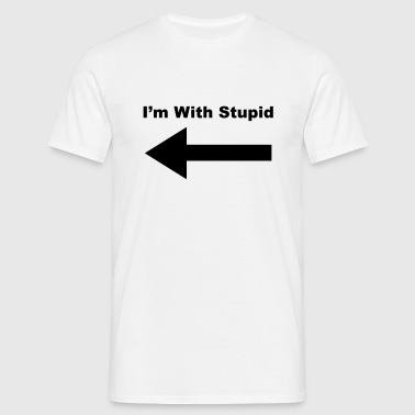 I'm With Stupid - Men's T-Shirt