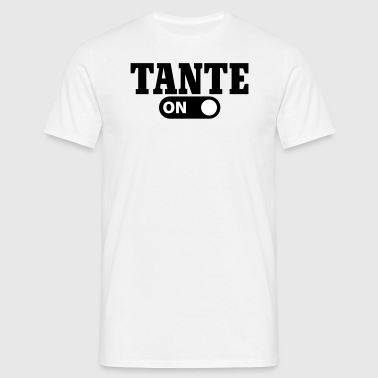 Tante on - Männer T-Shirt