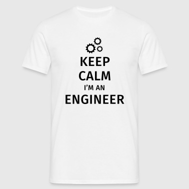 Keep Calm I'm an Engineer - Camiseta hombre