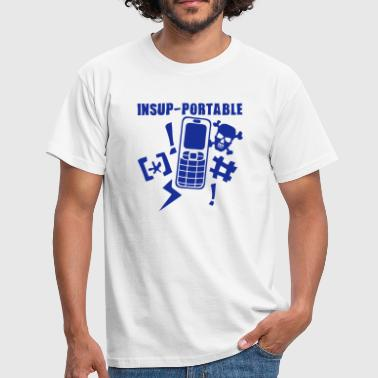insupportable portable telephone phone - T-shirt Homme