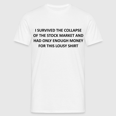 I survived the stock market - PrintShirt.at - Männer T-Shirt