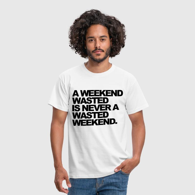 A Weekend Wasted - T-shirt Homme