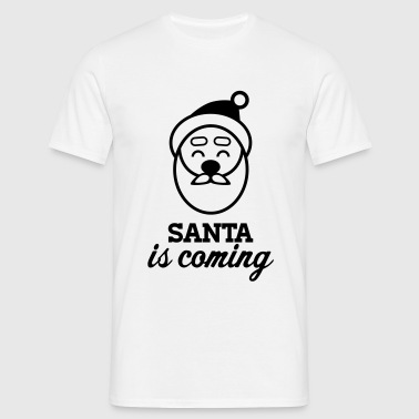 Santa is coming! - Männer T-Shirt