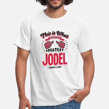 Jodelen jodel worlds greatest looks like - Mannen T-shirt