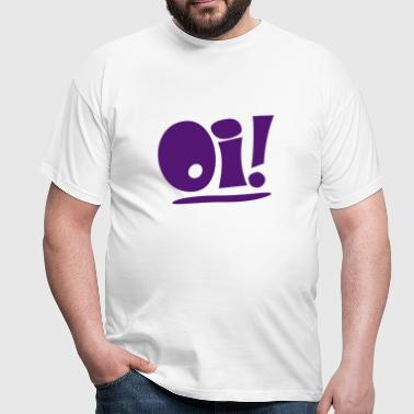 Oi! - Men's T-Shirt