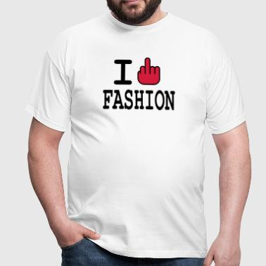 i fuck fashion - T-shirt Homme