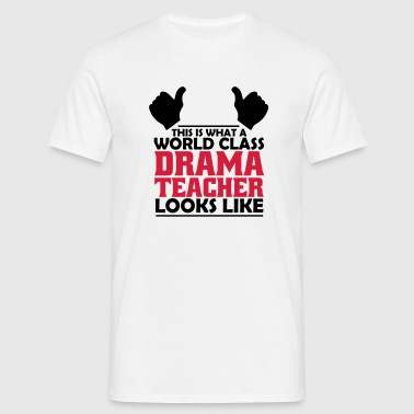 world class drama teacher - Men's T-Shirt