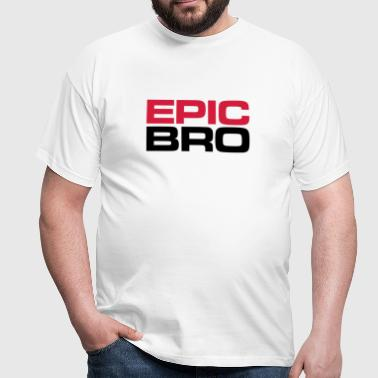 EPIC BRO - Your perfect brother - Men's T-Shirt