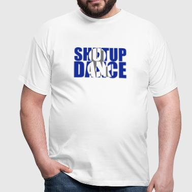 shut up and dance - Männer T-Shirt