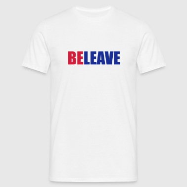 BeLeave - Men's T-Shirt