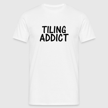 tiling addict - Men's T-Shirt
