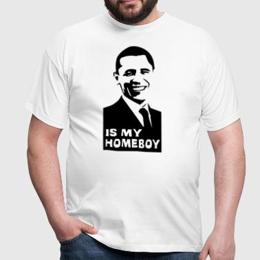 Obama is my homey! - Men's T-Shirt