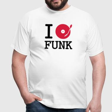 I dj / play / listen to funk - Men's T-Shirt