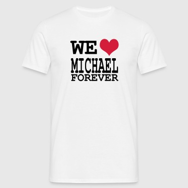 we love michael 4 ever - T-shirt Homme