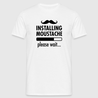 Installing Moustache...Please Wait... - Maglietta da uomo