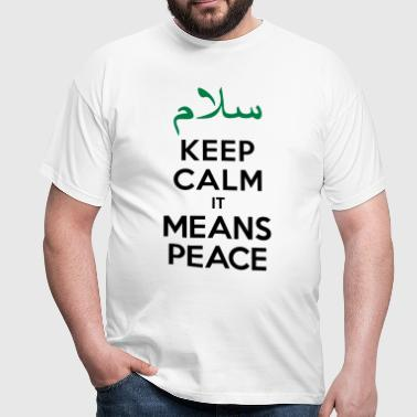 Keep calm it means Peace - T-shirt Homme