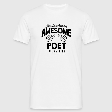 awesome poet looks like - Men's T-Shirt