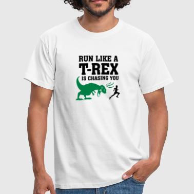 Run Like A T Rex Is Chasing You - Men's T-Shirt